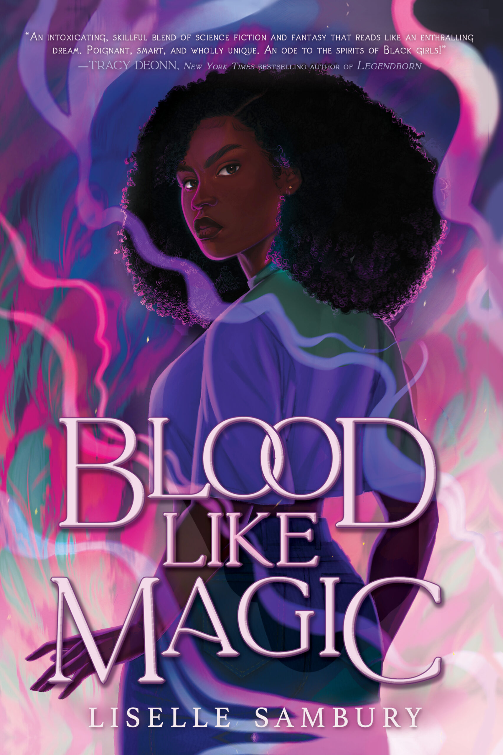 Cover of Blood Like Magic, Black girl with natural hair out, crop top and jeans, and purple and pink smoke, says Blood Like Magic by Liselle Sambury with blurb from Tracy Deonn